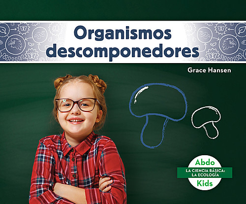 Cover: Organismos descomponedores (Decomposers)