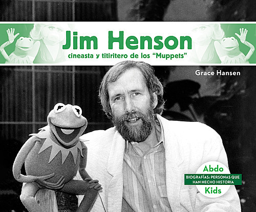 "Cover: Jim Henson: Cineasta y titiritero de los ""Muppets"" (Jim Henson: Master Muppets Puppeteer & Filmmaker)"
