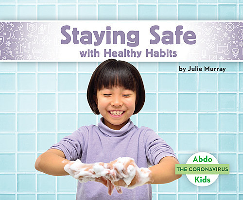Cover: Staying Safe with Healthy Habits