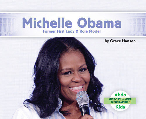 Cover: Michelle Obama: Former First Lady & Role Model