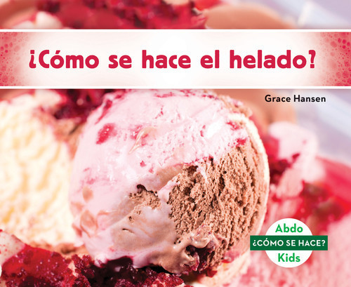 Cover: ¿Cómo se hace el helado?