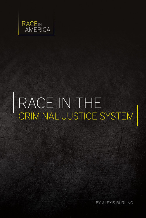 Cover: Race in the Criminal Justice System