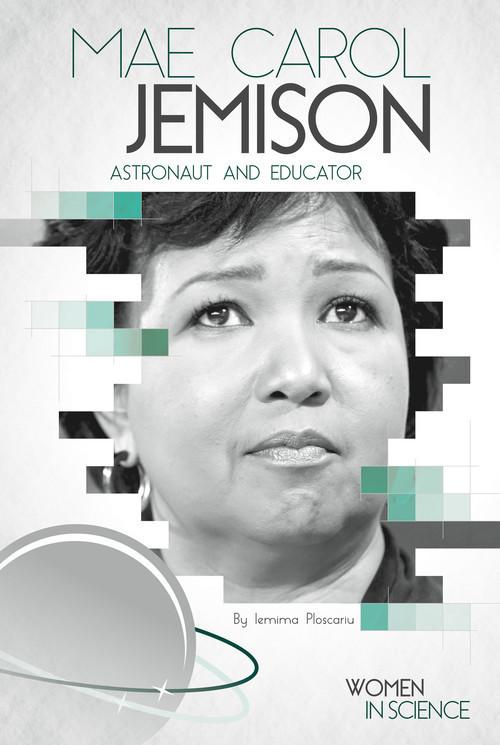 Cover: Mae Carol Jemison: Astronaut and Educator