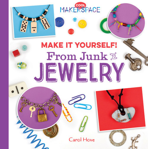 Cover: Make It Yourself! From Junk to Jewelry