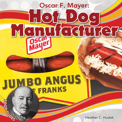Cover: Oscar F. Mayer: Hot Dog Manufacturer