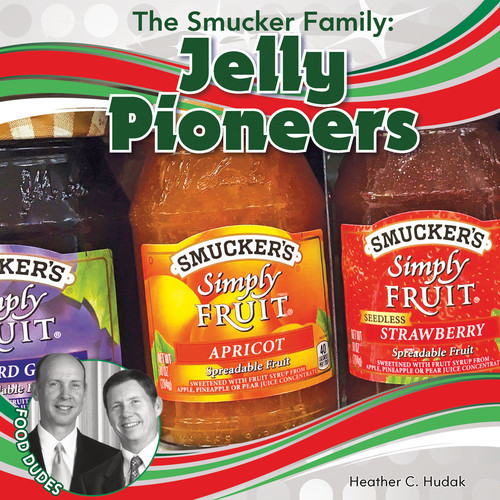 Cover: The Smucker Family: Jelly Pioneers