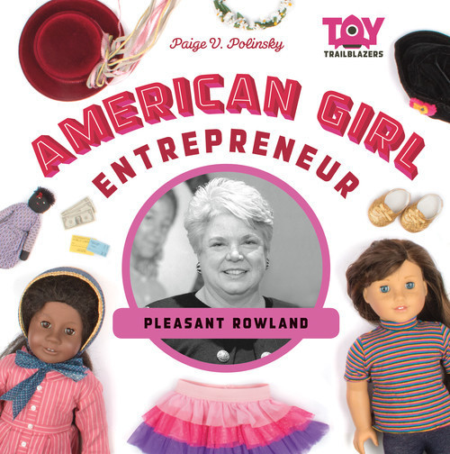 Cover: American Girl Entrepreneur: Pleasant Rowland