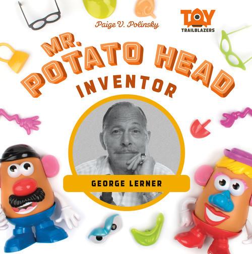 Cover: Mr. Potato Head Inventor: George Lerner