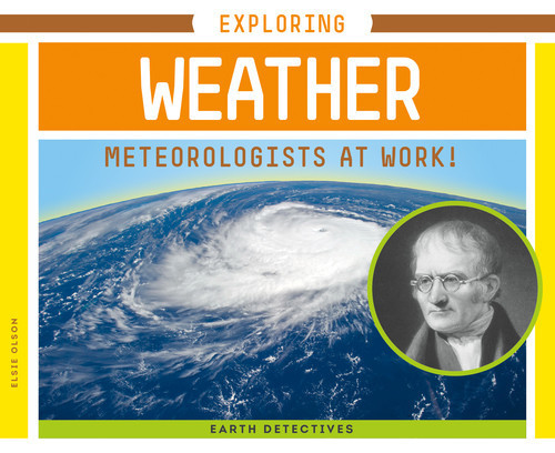 Cover: Exploring Weather: Meteorologists at Work!