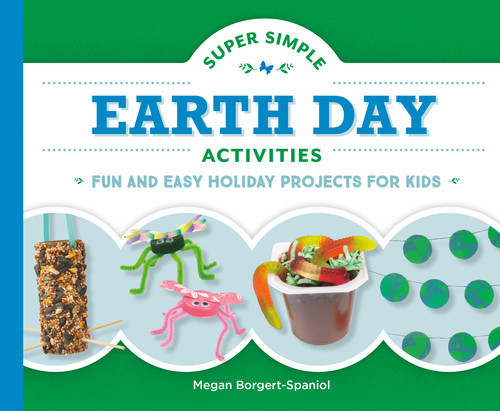 Cover: Super Simple Earth Day Activities: Fun and Easy Holiday Projects for Kids