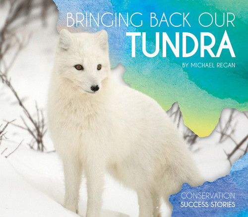 Cover: Bringing Back Our Tundra