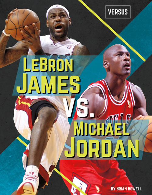 Cover: LeBron James vs. Michael Jordan