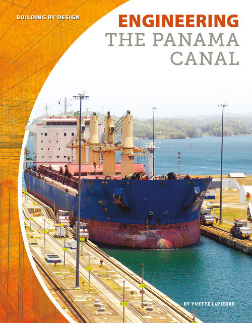 Cover: Engineering the Panama Canal