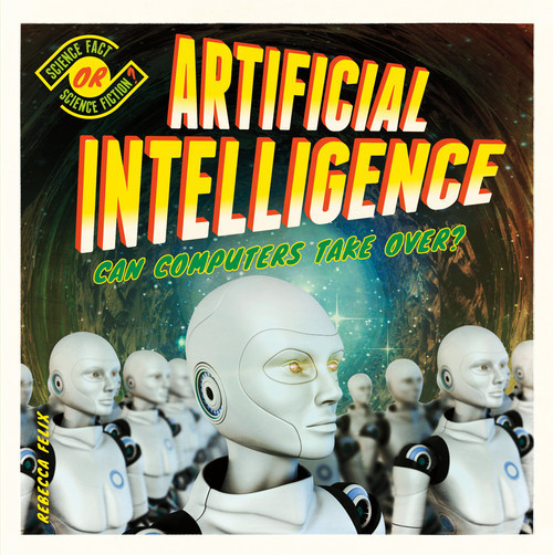 Cover: Artificial Intelligence: Can Computers Take Over?
