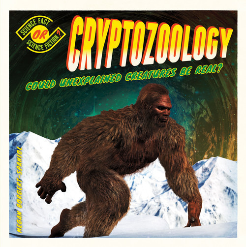 Cover: Cryptozoology: Could Unexplained Creatures Be Real?