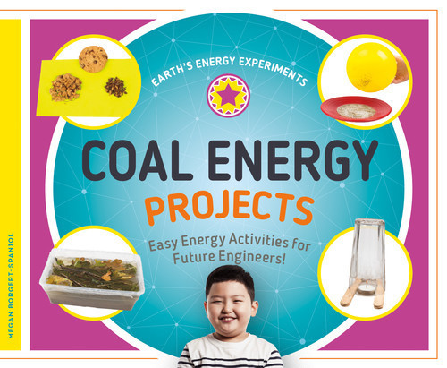 Cover: Coal Energy Projects: Easy Energy Activities for Future Engineers!