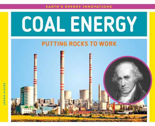 Cover: Coal Energy: Putting Rocks to Work