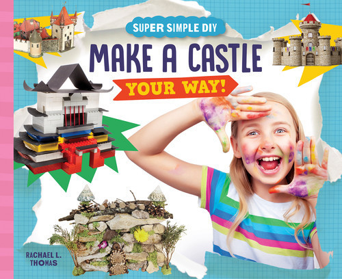 Cover: Make a Castle Your Way!
