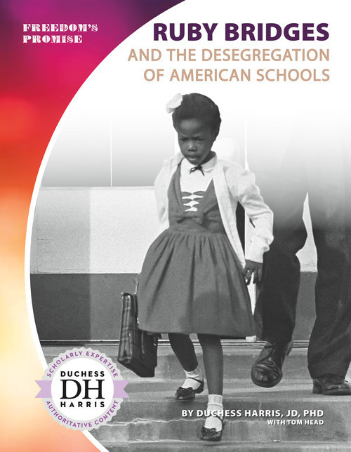 Cover: Ruby Bridges and the Desegregation of American Schools