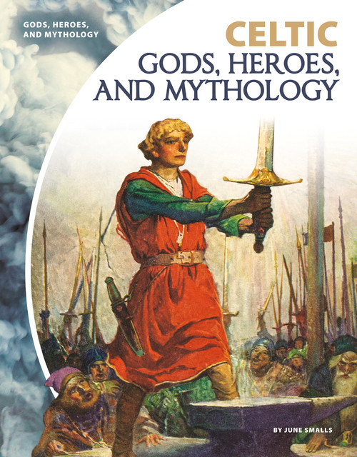 Cover: Celtic Gods, Heroes, and Mythology