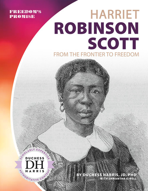 Cover: Harriet Robinson Scott: From the Frontier to Freedom