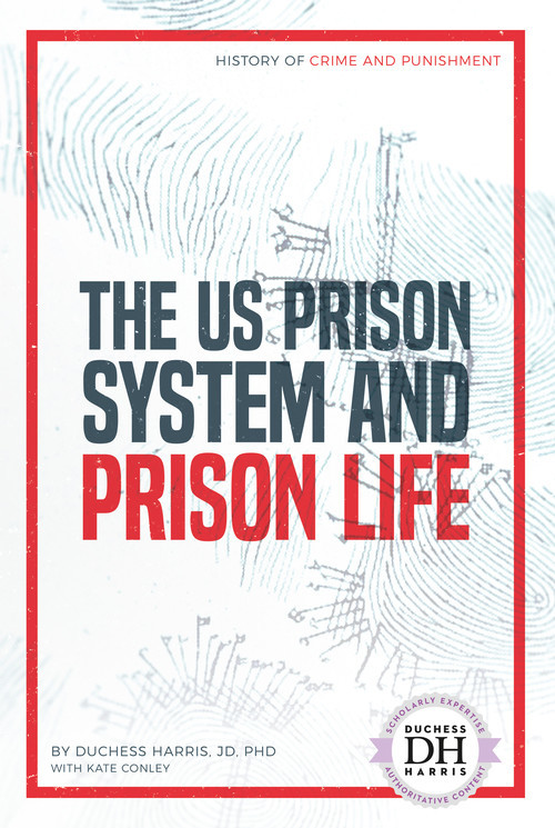 Cover: The US Prison System and Prison Life