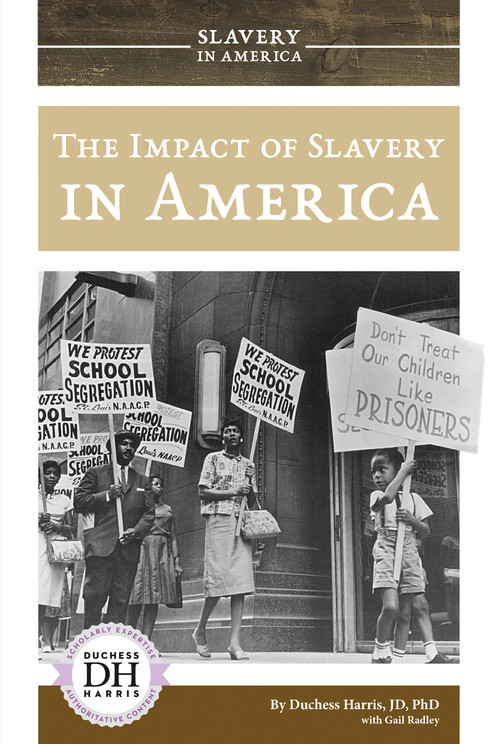 Cover: The Impact of Slavery in America