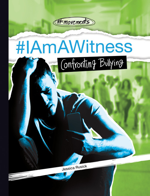 Cover: #IAmAWitness: Confronting Bullying