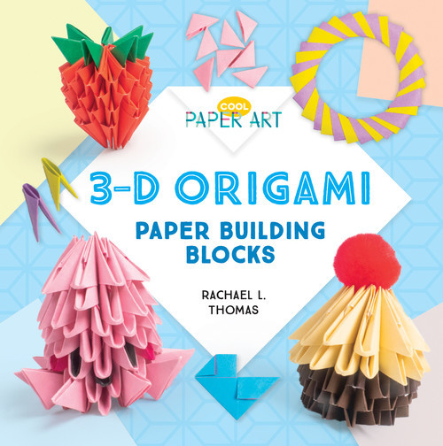 Cover: 3-D Origami: Paper Building Blocks
