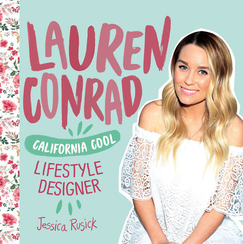 Cover: Lauren Conrad: California Cool Lifestyle Designer