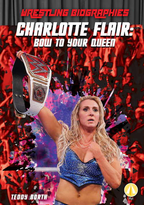Cover: Charlotte Flair: Bow to Your Queen