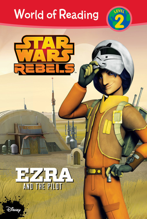 Cover: Star Wars Rebels: Ezra and the Pilot