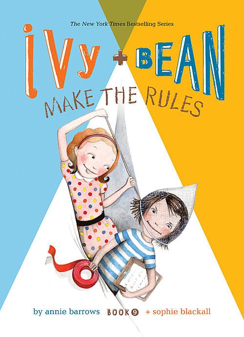 Cover: Ivy and Bean Make the Rules: #9