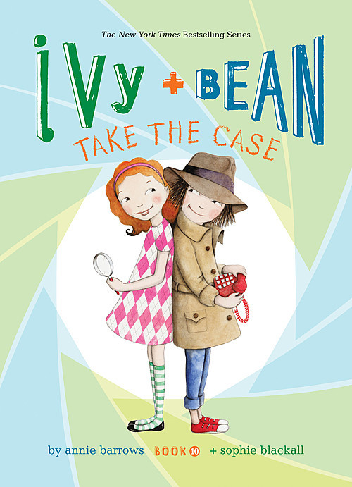 Cover: Ivy and Bean Take the Case: #10