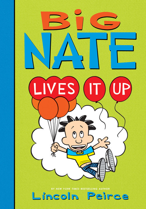 Cover: Big Nate Lives It Up