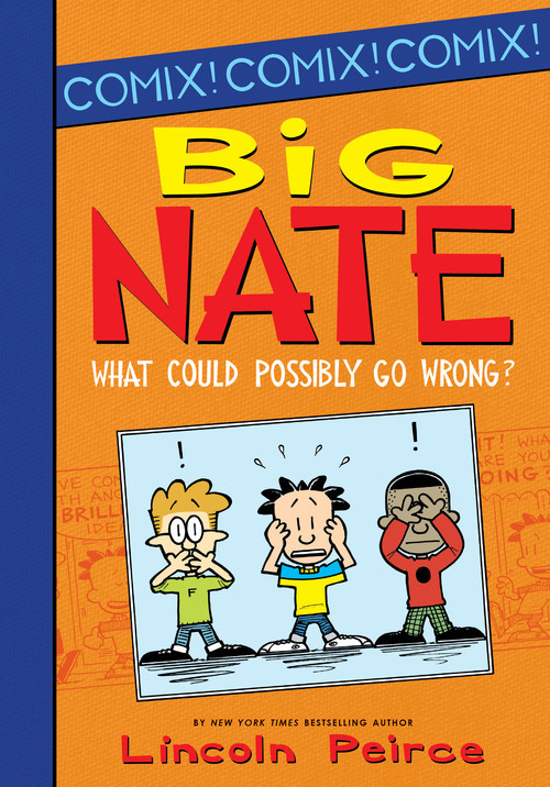 Cover: Big Nate: What Could Possibly Go Wrong?
