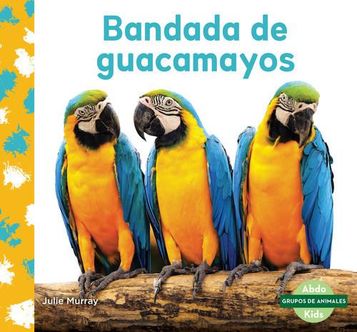 Cover: Bandada de guacamayos