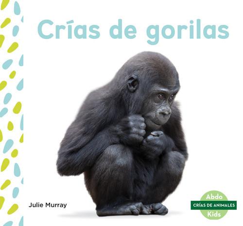 Cover: Crías de gorilas (Baby Gorillas)