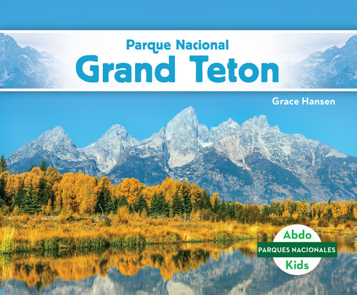 Cover: Parque Nacional Grand Teton (Grand Teton National Park)
