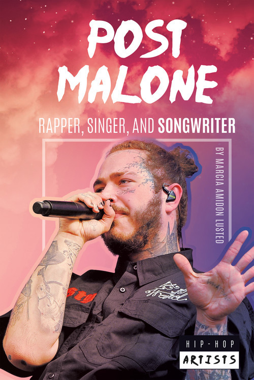 Cover: Post Malone: Rapper, Singer, and Songwriter