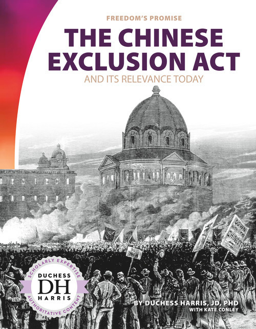 Cover: The Chinese Exclusion Act and Its Relevance Today