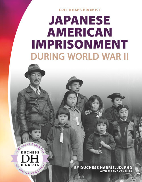 Cover: Japanese American Imprisonment during World War II