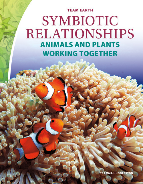 Cover: Symbiotic Relationships: Animals and Plants Working Together