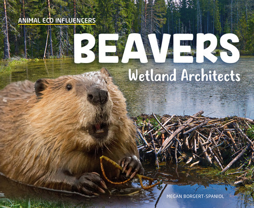 Cover: Beavers: Wetland Architects