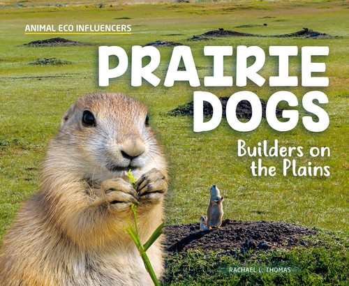 Cover: Prairie Dogs: Builders on the Plains