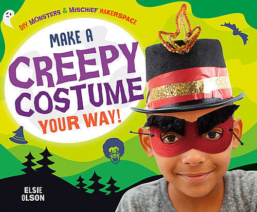 Cover: Make a Creepy Costume Your Way!