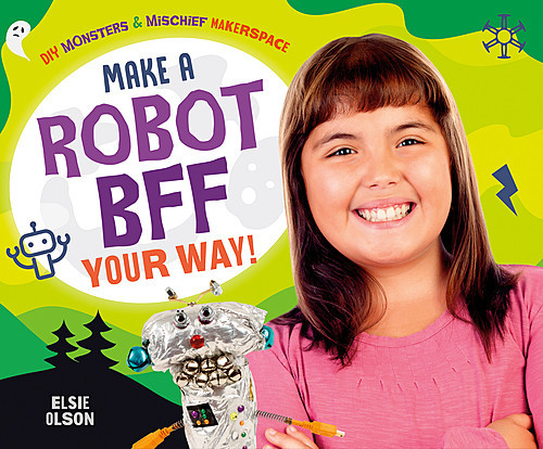 Cover: Make a Robot BFF Your Way!
