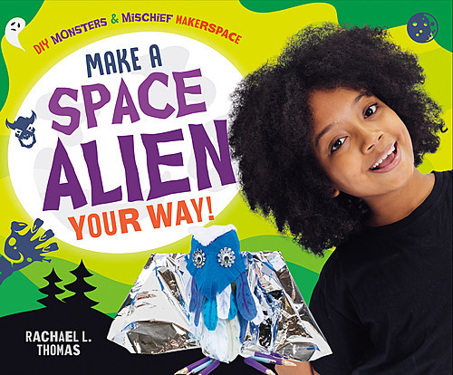 Cover: Make a Space Alien Your Way!