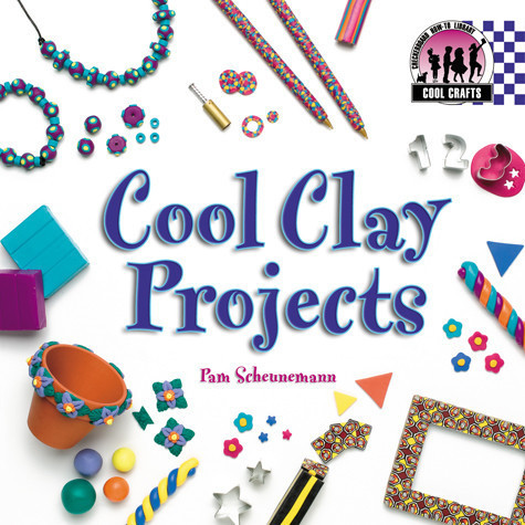 Cover: Cool Clay Projects