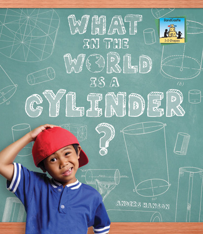 Cover: What in the World is a Cylinder?